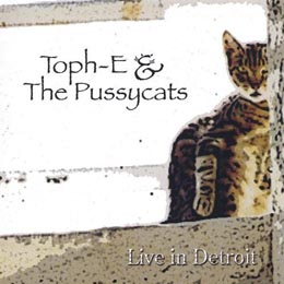 Live in Detroit Toph-E & the Pussycats